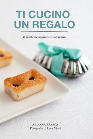 Bog, paperback Ti Cucino Un Regalo af Arianna Frasca