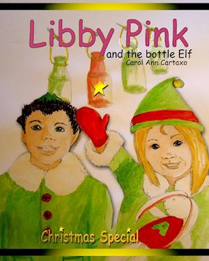 Bog, hæftet Libby Pink and the bottle Elf af Carol Ann Cartaxo