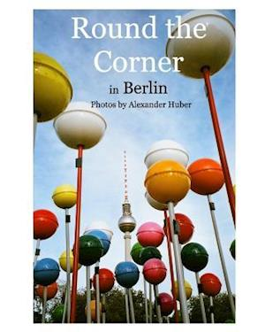 Round the Corner in Berlin