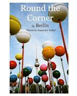 Round the Corner in Berlin