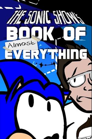 Bog, hæftet The Sonic Show's Book Of Almost Everything af Jamie Egge Mann, Tanner Bachnick