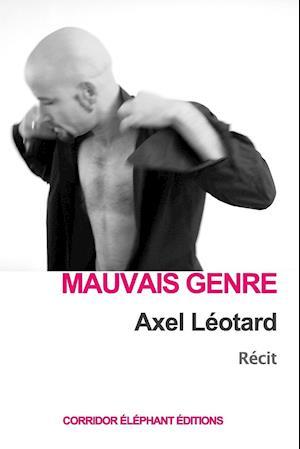Bog, paperback Mauvais Genre af Axel Leotard