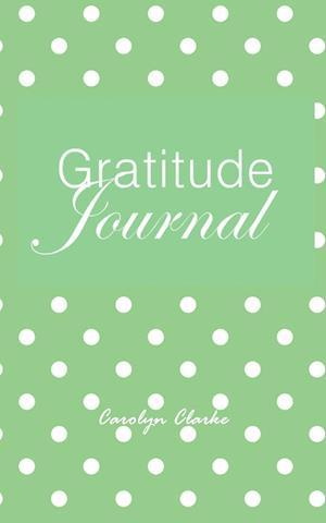 Bog, hæftet Gratitude Journal af Carolyn Clarke