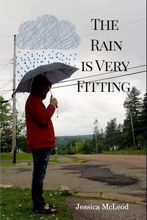 Bog, paperback The Rain Is Very Fitting af Jessica McLeod