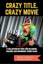 Crazy Title, Crazy Movie