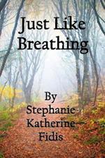Just Like Breathing