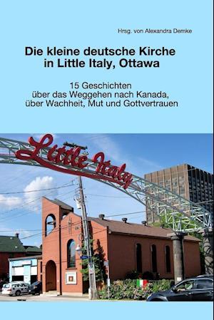 Bog, paperback Die Kleine Deutsche Kirche in Little Italy, Ottawa af Alexandra Demke (Hg ).