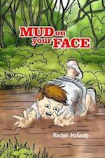 Mud on Your Face af Rachel McGrath