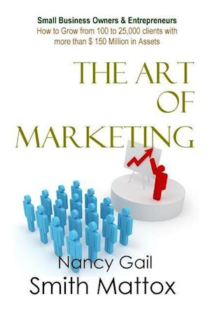 Bog, paperback The Art of Marketing af Nancy Gail Smith Mattox