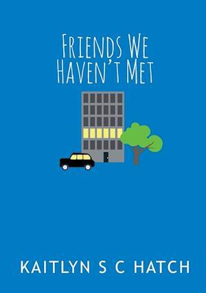 Friends We Haven't Met