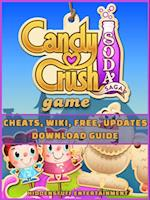 Candy Crush Soda Saga Game Cheats, Wiki, Free, Updates, Download Guide