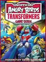 Angry Birds Transformers Game Guide Unofficial