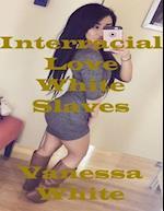 Interracial Love White Slaves