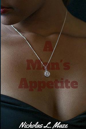 Bog, hæftet A Man's Appetite af Nicholas L Maze