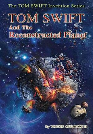 Bog, hardback 16-Tom Swift and the Reconstructed Planet (HB) af Victor Appleton II
