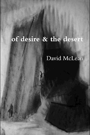 Bog, hæftet of desire & the desert af David Mclean