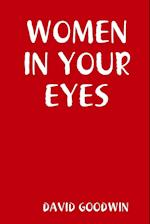 WOMEN IN YOUR EYES