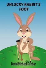 Unlucky Rabbit's Foot af David Michael Dunbar