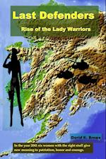 Last Defenders - Rise of the Lady Warriors
