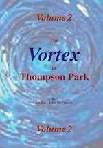 The Vortex at Thompson Park Volume 2 af Michael DeFranco