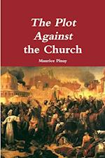 The Plot Against the Church