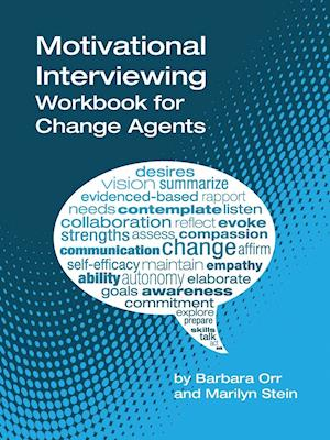 Bog, hæftet Motivational Interviewing: A Workbook for Change Agents af Marilyn Stein, Barbara Orr