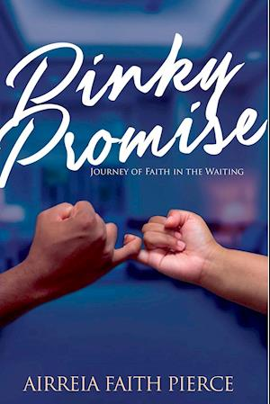 Pinky Promise: Journey of Faith in the Waiting