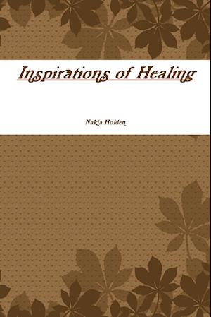 Bog, hæftet Inspirations of Healing af Nakia Holden