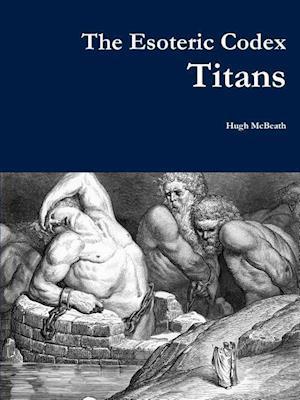Bog, hæftet The Esoteric Codex: Titans af Hugh McBeath