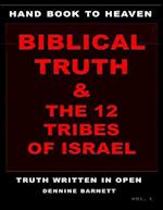 HAND BOOK TO HEAVEN BIBLICAL TRUTH & THE 12 TRIBES OF ISRAEL af Dennine Barnett