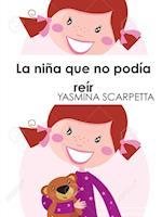 La Nina Que No Podia Reir af Yasmina Scarpetta