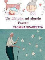 Un Dia Con Mi Abuelo Fausto af Yasmina Scarpetta