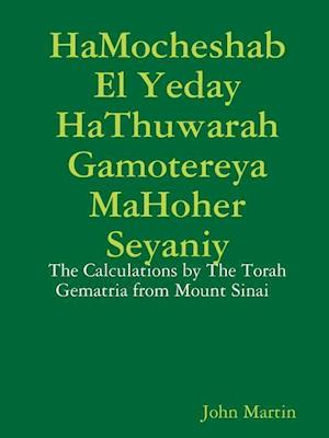 Bog, paperback Hamocheshab El Yeday Hathuwarah Gamotereya Mahoher Seyaniy - The Calculations by the Torah Gematria from Mount Sinai af John Martin