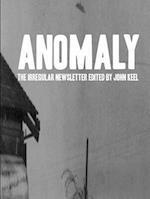 Anomaly - The Irregular Newsletter Edited by John Keel