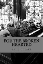 For the Broken Hearted