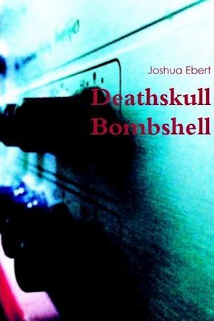 Bog, hæftet Deathskull Bombshell af Joshua Ebert