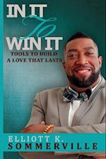 In It To Win It! Tools to Build a Love That Lasts