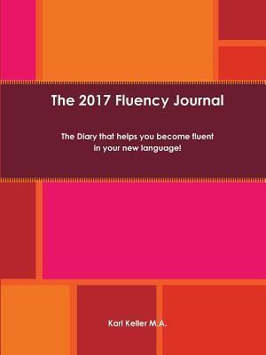Bog, hæftet The 2017 Fluency Journal af Karl Keller M.A.