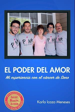 El Poder del Amor Mi Experiencia Con El Cancer de Seno