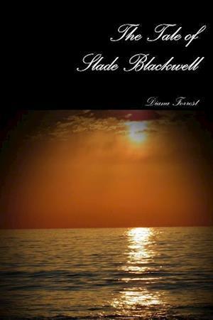 Bog, hæftet The Tale Of Slade Blackwell af Diana Forrest