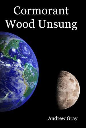 Bog, hæftet Cormorant Wood Unsung af Andrew Gray