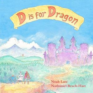 Bog, paperback D Is for Dragon af Nathaniel Beach-Hart, Noah Latz
