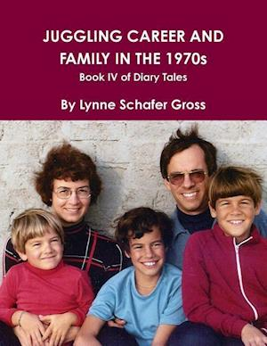 Bog, paperback Juggling Career and Family in the 1970s af Lynne Gross