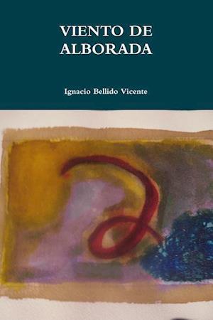 Bog, paperback Viento de Alborada af Ignacio Bellido Vicente