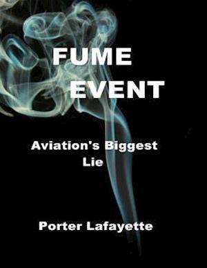 Fume Event    'Aviation's Biggest Lie'