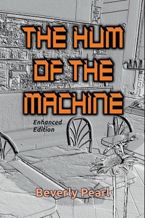 The Hum of the Machine, Enhanced Edition