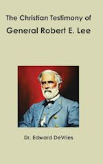 The Christian Testimony of General Robert E. Lee af Edward DeVries