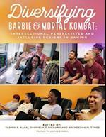 Diversifying Barbie and Mortal Kombat: Intersectional Perspectives and Inclusive Designs In Gaming af Yasmin B. Kafai, Gabriela T. Richard, Brendesha M. Tynes