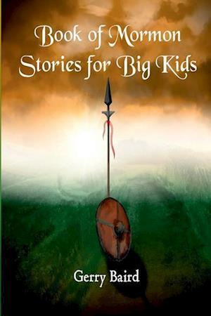 Bog, hæftet Book of Mormon Stories for Big Kids af Gerry Baird