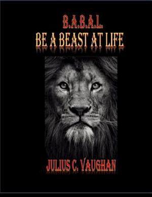 Be a Beast At Life